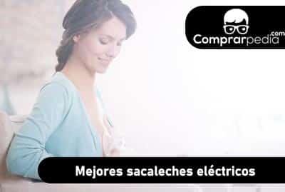Mejores sacaleches eléctricos
