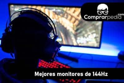 Mejores monitores gaming de 144Hz