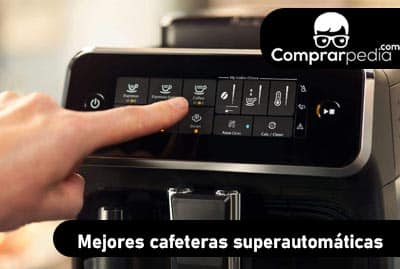 Mejores cafeteras superautomáticas