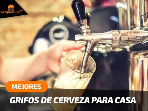Mejores grifos de cerveza para casa