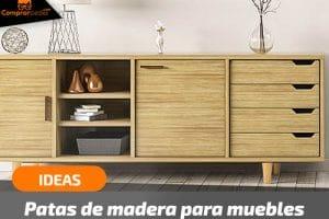 Patas de Madera Para Muebles – 3 Ideas de Decoración Para 2021
