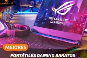 Los 4 Mejores Portátiles Gaming Baratos de 2021